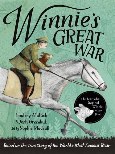 Winnie's Great War: The remarkable story of a brave bear cub in World War One (Paperback)
