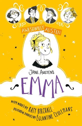 Awesomely Austen - Illustrated and Retold: Jane Austen's Emma - Awesomely Austen - Illustrated and Retold (Hardback)