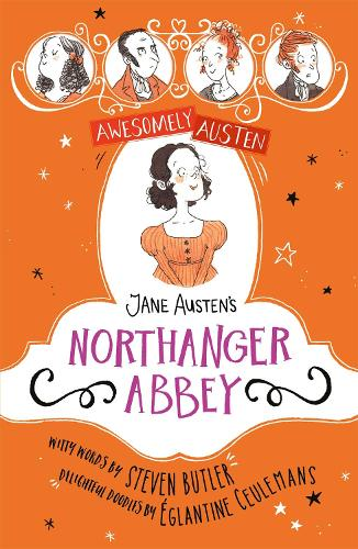 Awesomely Austen - Illustrated and Retold: Jane Austen's Northanger Abbey - Awesomely Austen - Illustrated and Retold (Hardback)