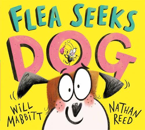Flea Seeks Dog (Hardback)