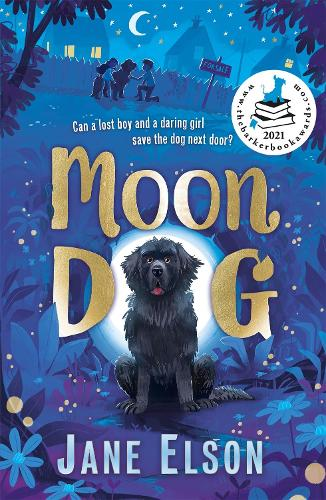 Moon Dog: A heart-warming animal tale of bravery and friendship (Paperback)