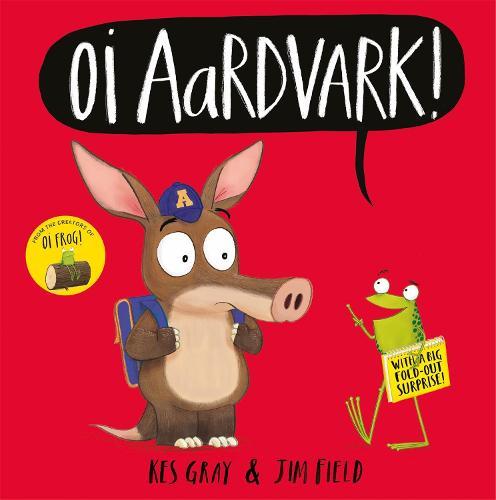 Oi Aardvark! - Oi Frog and Friends (Hardback)