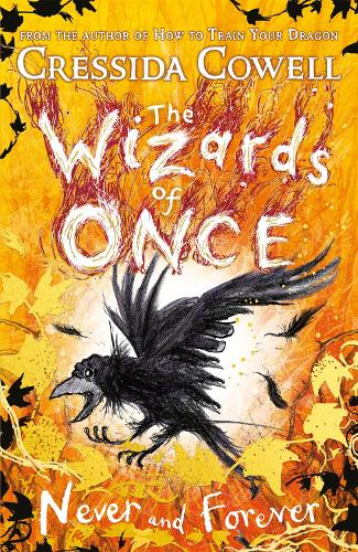 The Wizards of Once: Never and Forever: Book 4 - The Wizards of Once (Hardback)
