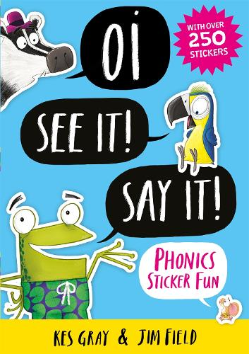 Oi See It! Say It!: Phonics Sticker Fun - Oi Frog and Friends (Paperback)
