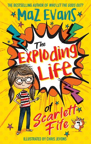 The Exploding Life of Scarlett Fife: Book 1 - The Exploding Life of Scarlett Fife (Paperback)