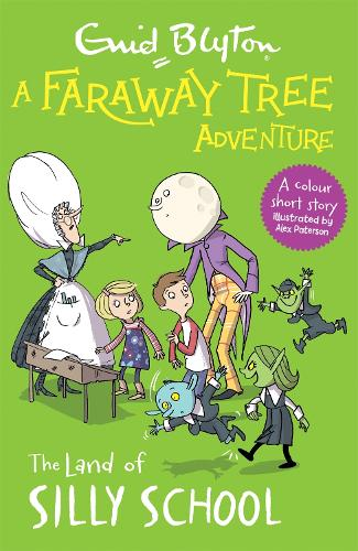 A Faraway Tree Adventure: The Land of Silly School: Colour Short Stories - A Faraway Tree Adventure (Paperback)
