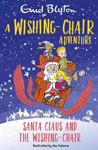 A Wishing-Chair Adventure: Santa Claus and the Wishing-Chair: Colour Short Stories - The Wishing-Chair (Paperback)