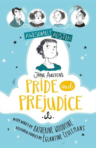 Awesomely Austen - Illustrated and Retold: Jane Austen's Pride and Prejudice - Awesomely Austen - Illustrated and Retold (Paperback)