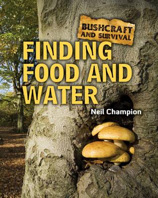 Finding Food and Water - Bushcraft & Survival 1 (Hardback)