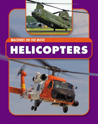 Helicopters - Machines on the Move 3 (Hardback)