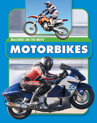Motorbikes - Machines on the Move 4 (Hardback)