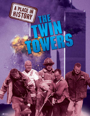 The Twin Towers - A Place in History 6 (Hardback)