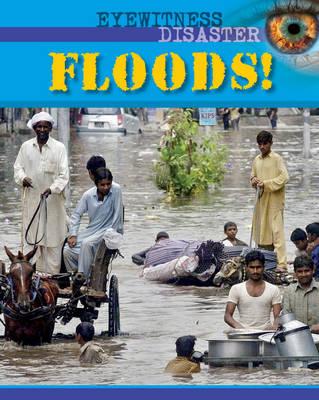 Floods! - Eyewitness Disaster 2 (Hardback)