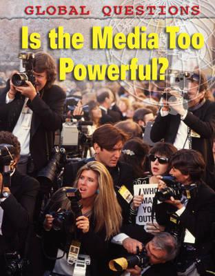 Is the Media Too Powerful? (Hardback)