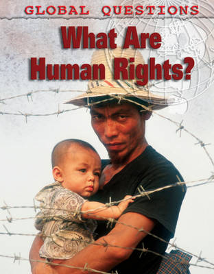 What are Human Rights? - Global Questions No. 9 (Hardback)