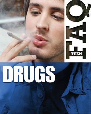Drugs - Teen FAQ 3 (Hardback)