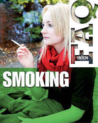 Smoking - Teen FAQ 6 (Hardback)
