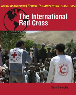 The International Red Cross - Global Organisations (Paperback)