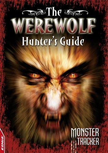 The Werewolf Hunter's Guide - EDGE: Monster Tracker (Paperback)