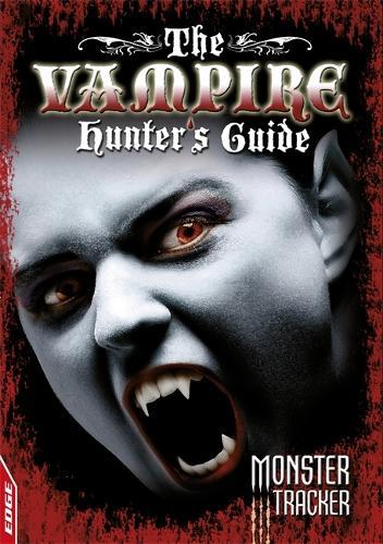 The Vampire Hunter's Guide - EDGE: Monster Tracker (Paperback)