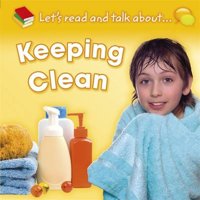 Keeping Clean - Let's Read and Talk About 4 (Hardback)