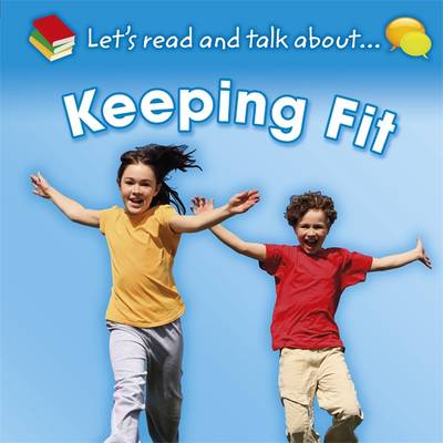 Keeping Fit - Let's Read and Talk About 5 (Hardback)