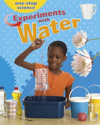 Experiments with Water - One-Stop Science (Hardback)