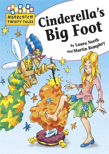 Hopscotch Twisty Tales: Cinderella's Big Foot - Hopscotch: Twisty Tales (Paperback)