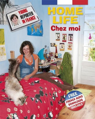 Young Reporter in France: Home Life - Young Reporter in France (Hardback)