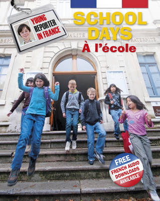 School Days: A L'aecole - Young Reporter in France 3 (Hardback)
