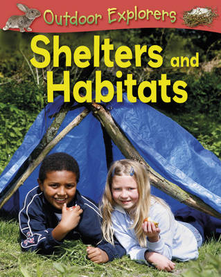Shelters and Habitats - Outdoor Explorers 1 (Hardback)