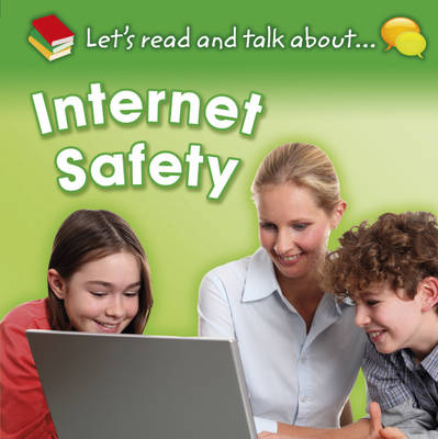 Internet Safety - Let's Read and Talk About 3 (Hardback)