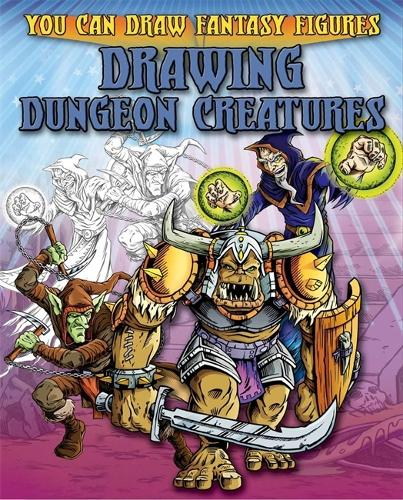 Drawing Dungeon Creatures - You Can Draw Fantasy Figures (Paperback)