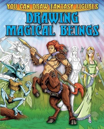 Drawing Magical Beings - You Can Draw Fantasy Figures (Paperback)