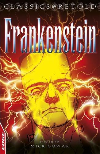 EDGE: Classics Retold: Frankenstein - EDGE: Classics Retold (Paperback)
