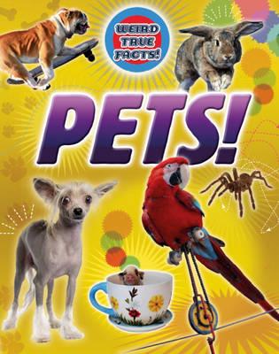 Pets - Weird True Facts (Hardback)