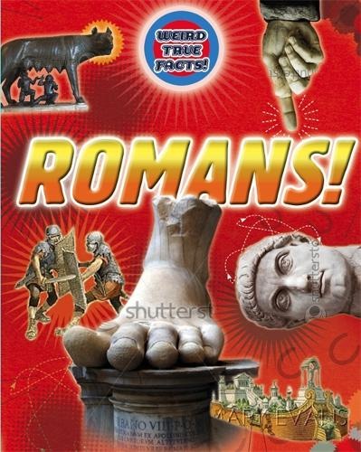 Romans - Weird True Facts (Hardback)