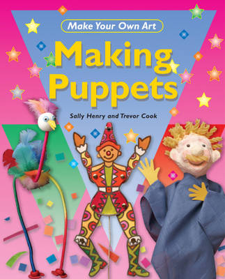 Making Puppets - Make Your Own Art No. 10 (Paperback)