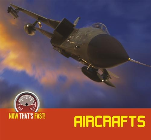 Aircraft - Now That's Fast (Hardback)