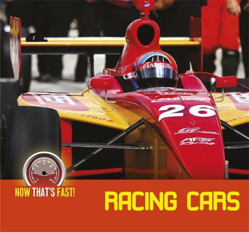 Racing Cars - Now That's Fast (Hardback)