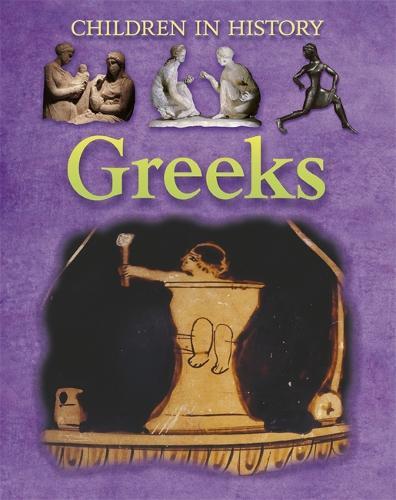 Children in History: Greeks - Children in History (Paperback)