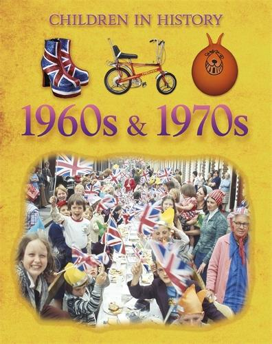 Children in History: 1960s & 1970s - Children in History (Paperback)