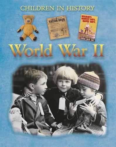 Children in History: World War II - Children in History (Paperback)