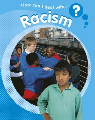 Racism - How Can I Deal with...? No. 10 (Paperback)