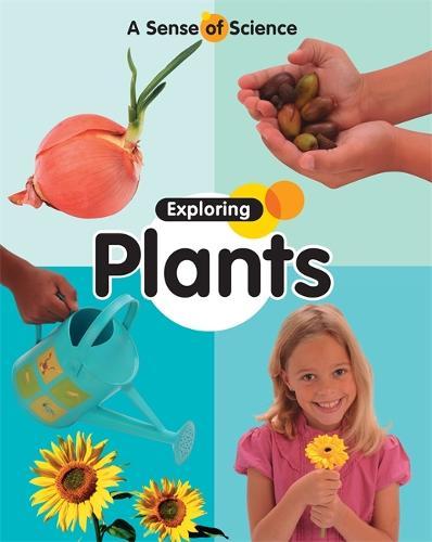 A Sense of Science: Exploring Plants - A Sense of Science (Paperback)
