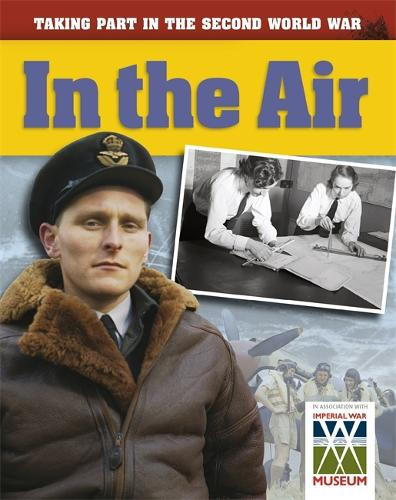 In the Air - Taking Part in the Second World War (Paperback)