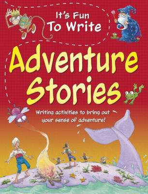 Adventure Stories - It's Fun to Write 1 (Hardback)