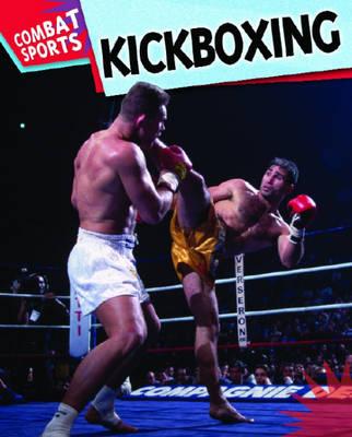 Kickboxing - Combat Sports 10 (Paperback)
