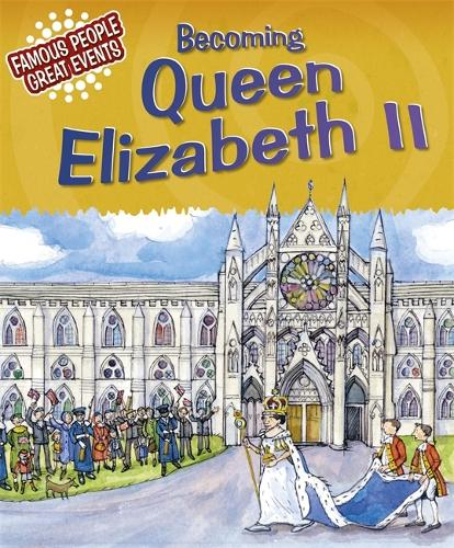 Famous People, Great Events: Becoming Queen Elizabeth II - Famous People, Great Events (Paperback)