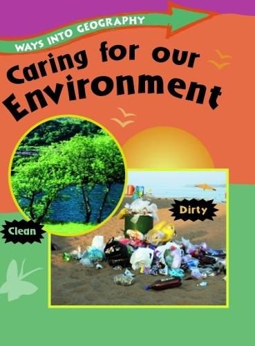 Caring for Our Environment - Ways into Geography (Paperback)